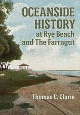 Oceanside History at Rye Beach and the Farragut