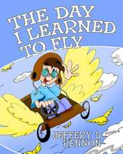The Day I Learned to Fly
