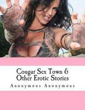 Cougar Sex Town & Other Erotic Stories
