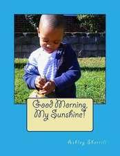 Good Morning, My Sunshine!