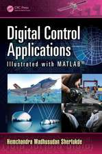 Digital Control Applications Illustrated with MATLAB(R):  An Introduction