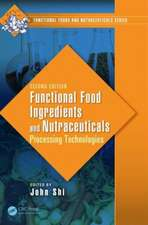 Functional Food Ingredients and Nutraceuticals:  Processing Technologies, Second Edition
