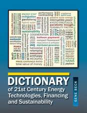 Dictionary of 21st Century Energy Technologies, Financing & Sustainability