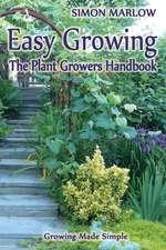 Easy Growing, the Plant Growers Handbook