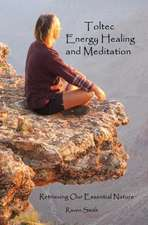 Toltec Energy Healing and Meditation