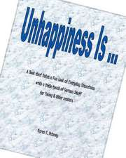 Unhappiness Is ...