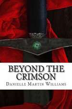 Beyond the Crimson