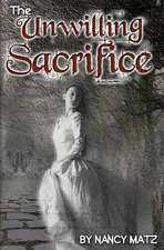 The Unwilling Sacrifice