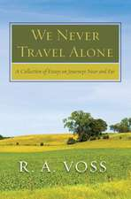We Never Travel Alone