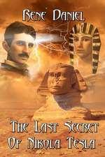 The Last Secret of Nikola Tesla