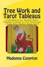 Tree Work and Tarot Tableaus