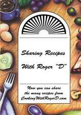 Sharing Recipes with Roger D