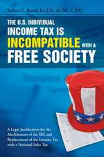 The U.S. Individual Income Tax Is Incompatible with a Free Society