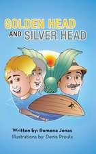 Golden Head and Silver Head