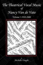 The Theatrical Vocal Music of Nancy Van de Vate