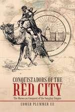 Conquistadors of the Red City