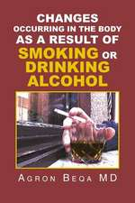 Changes Occurring in the Body as a Result of Smoking or Drinking Alcohol