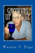 Growing Up in Blue