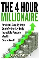 The 4 Hour Millionaire