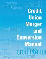 Credit Union Merger and Conversion Manual