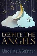 Despite the Angels
