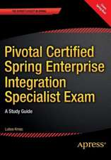Pivotal Certified Spring Enterprise Integration Specialist Exam: A Study Guide