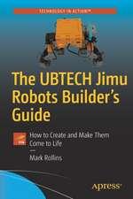 The UBTECH Jimu Robots Builder's Guide