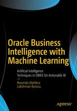 Oracle Business Intelligence with Machine Learning : Artificial Intelligence Techniques in OBIEE for Actionable BI