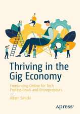 Thriving in the Gig Economy: Freelancing Online for Tech Professionals and Entrepreneurs