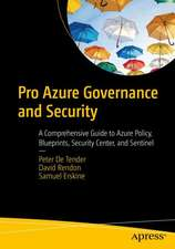 Pro Azure Governance and Security:  A Comprehensive Guide to Azure Policy, Blueprints, Security Center, and Sentinel