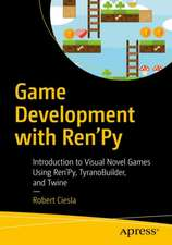 Game Development with Ren'Py: Introduction to Visual Novel Games Using Ren'Py, TyranoBuilder, and Twine