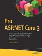Pro ASP.NET Core 3: Develop Cloud-Ready Web Applications Using MVC, Blazor, and Razor Pages