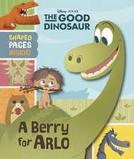 The Good Dinosaur: The Good Dinosaur (Novelty): A Berry For Arlo