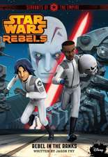 Star Wars Rebels Servants of the Empire: Rebel in the Ranks