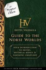 For Magnus Chase: Hotel Valhalla Guide to the Norse Worlds (An Official Rick Riordan Companion Book): Your Introduction to Deities, Mythical Beings, & Fantastic Creatures
