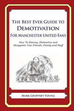 The Best Ever Guide to Demotivation for Manchester United Fans
