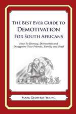 The Best Ever Guide to Demotivation for South Africans