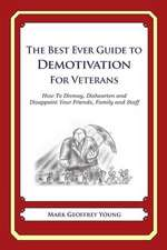 The Best Ever Guide to Demotivation for Veterans