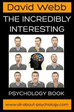 The Incredibly Interesting Psychology Book:  The Law of Universal Balance