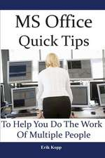 MS Office Quick Tips to Help You Do the Work of Multiple People