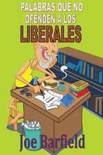 Palabras Que No Ofenden a Los Liberales
