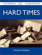 Hard Times - The Original Classic Edition