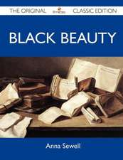 Black Beauty - The Original Classic Edition