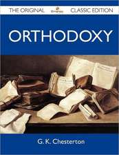 Orthodoxy - The Original Classic Edition