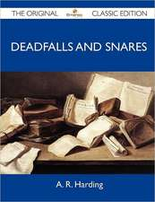 Deadfalls and Snares - The Original Classic Edition