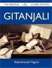 Gitanjali - The Original Classic Edition