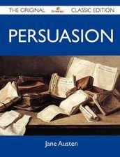 Persuasion - The Original Classic Edition