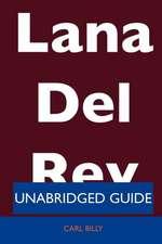 Lana del Rey - Unabridged Guide