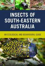 Insects of South-Eastern Australia:  An Ecological and Behavioural Guide