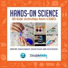 Hands-On Science: 50 Kids Activities from Csiro